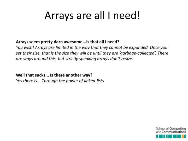 Arrays are all I need!