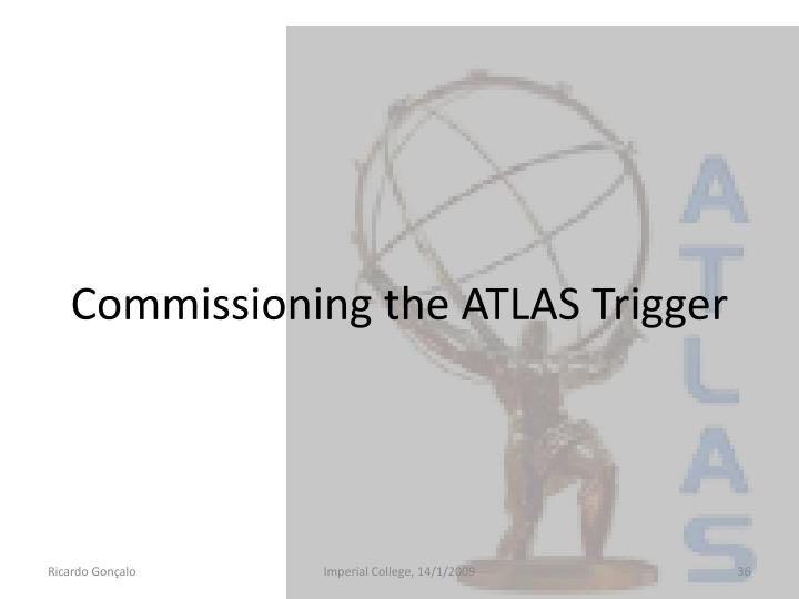 Commissioning the ATLAS Trigger