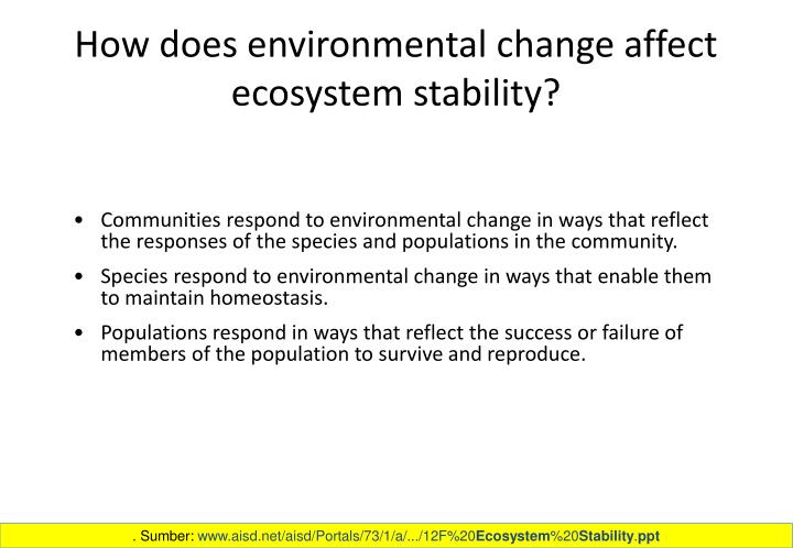 How does environmental change affect ecosystem stability?