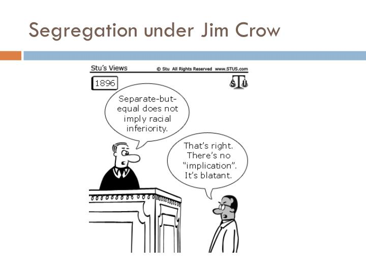 Segregation under Jim Crow