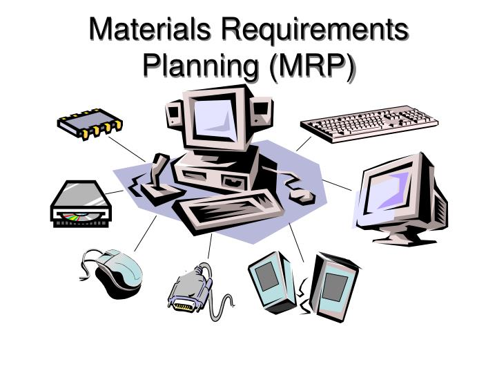 Materials Requirements Planning (MRP)