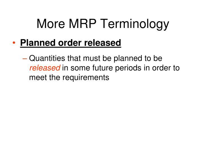 More MRP Terminology