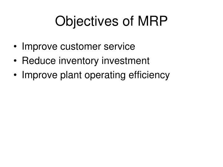 Objectives of MRP