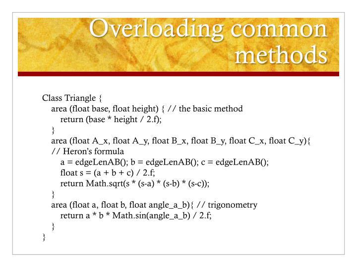 Overloading common methods