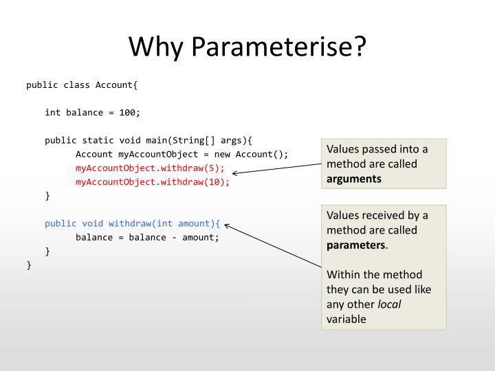 Why Parameterise?