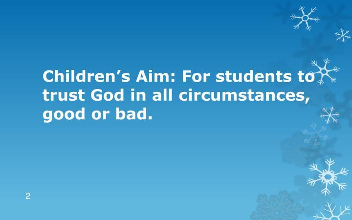 Children's Aim: