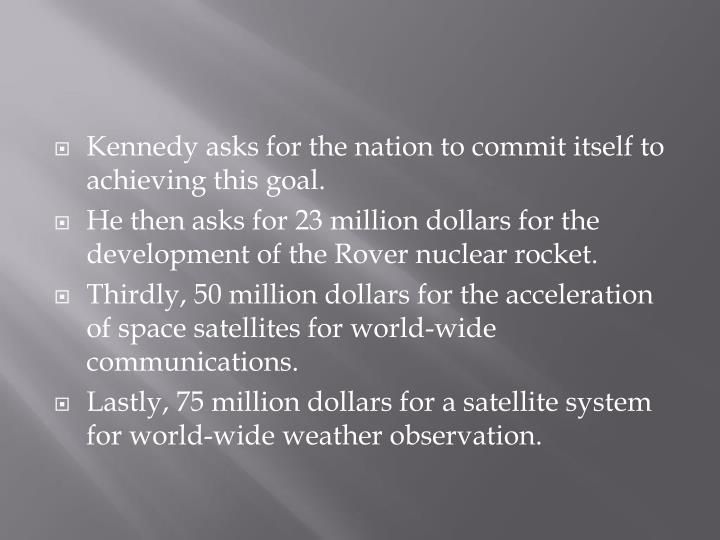 Kennedy asks for the nation to commit itself to achieving this goal.