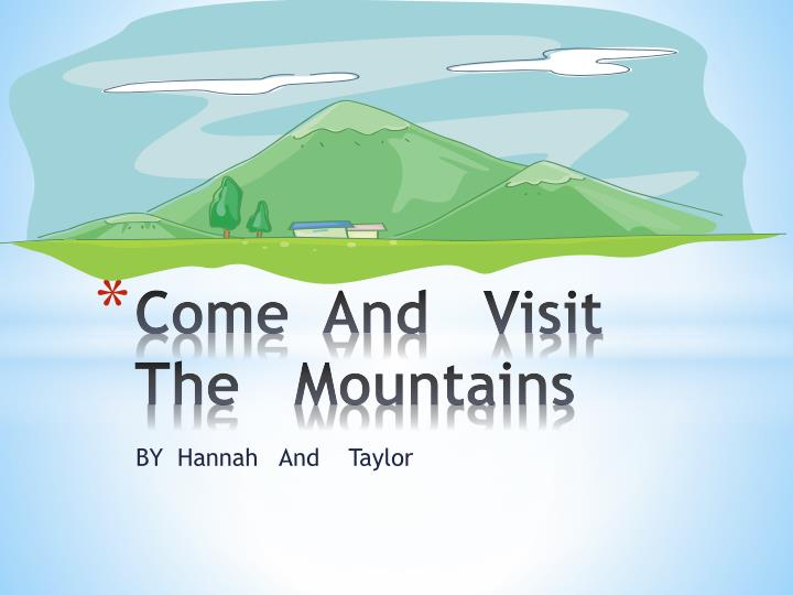 Come and visit the mountains