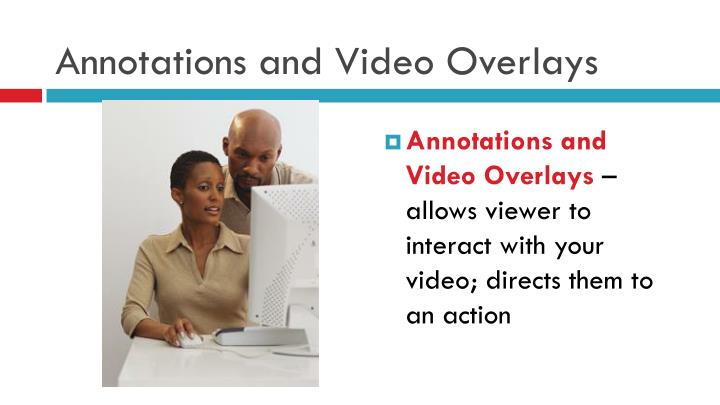 Annotations and Video Overlays