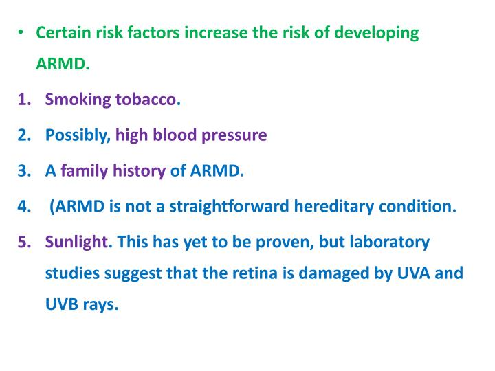 Certain risk factors increase the risk of developing ARMD.