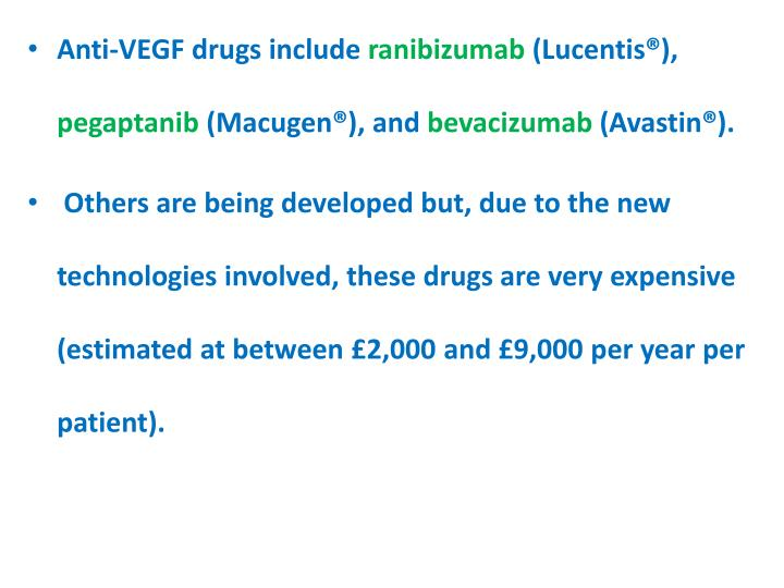 Anti-VEGF drugs include