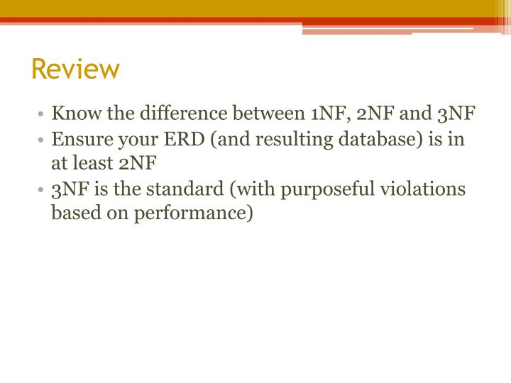 Know the difference between 1NF, 2NF and 3NF