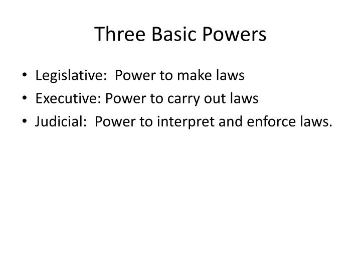 Three Basic Powers