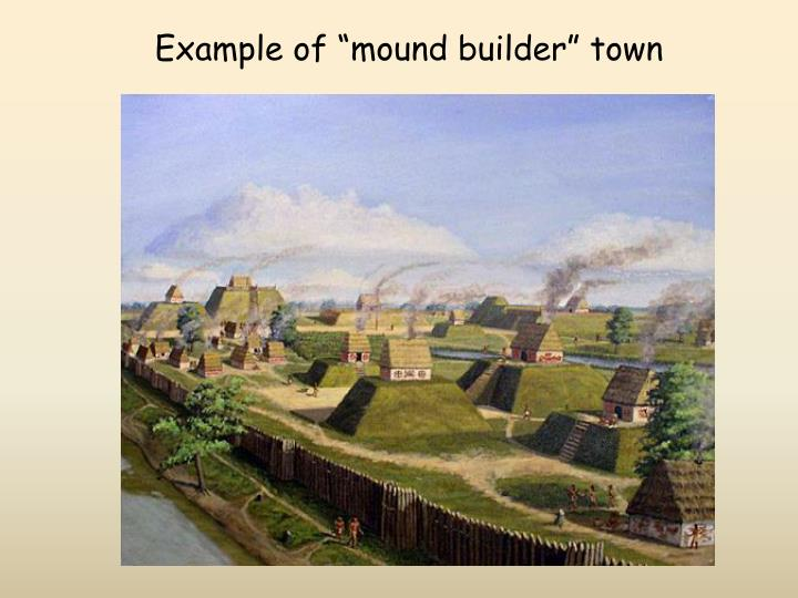 "Example of ""mound builder"" town"