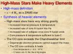 high mass stars make heavy elements