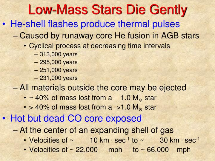 Low-Mass Stars Die Gently