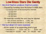 low mass stars die gently