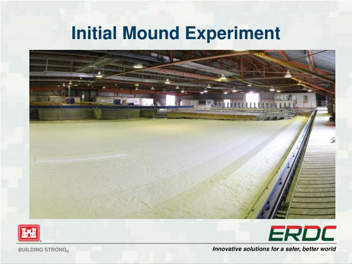 Initial Mound Experiment