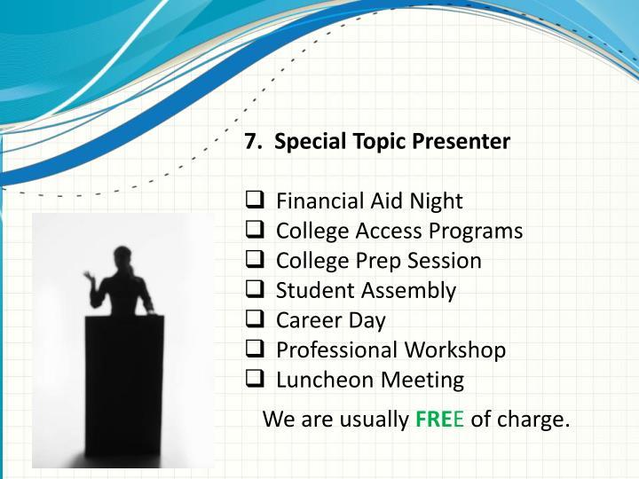 7.  Special Topic Presenter