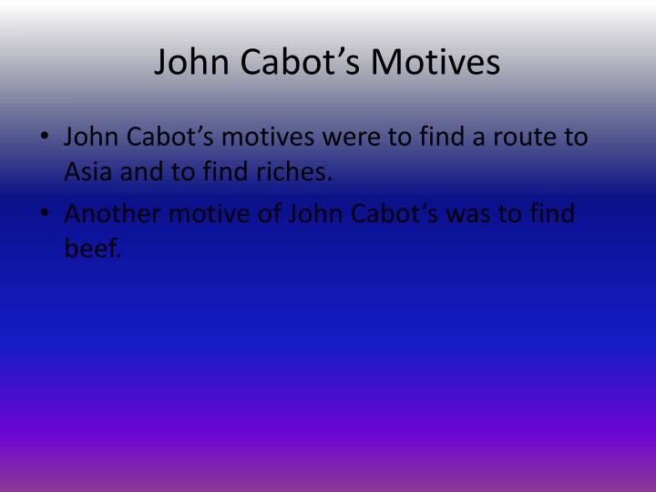 John Cabot's Motives