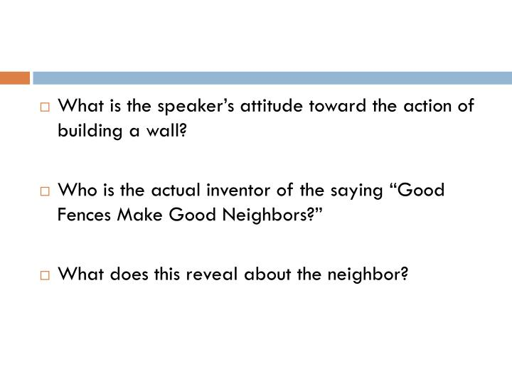 What is the speaker's attitude toward the action of building a wall?