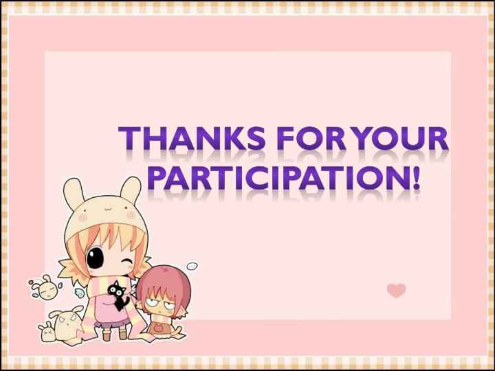 Thanks for your participation!