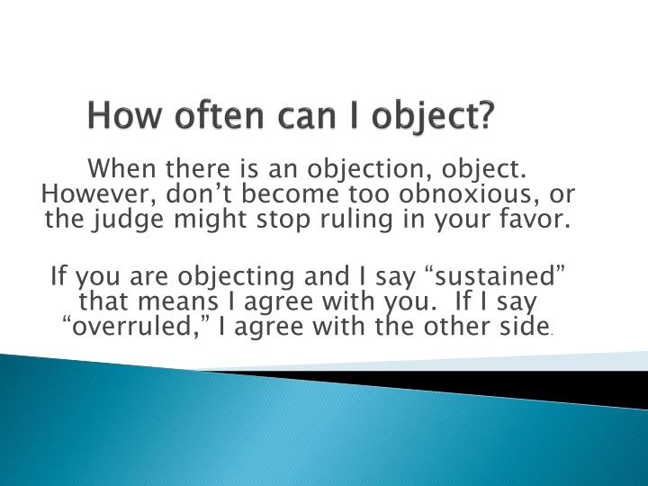 How often can I object?