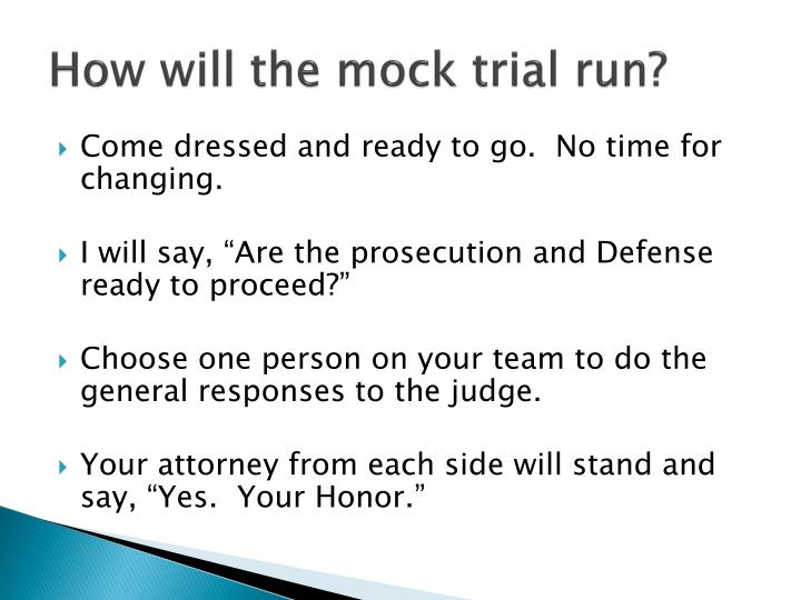 How will the mock trial run?