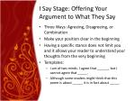 i say stage offering your argument to what they say
