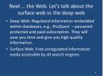 next the web let s talk about the surface web vs the deep web