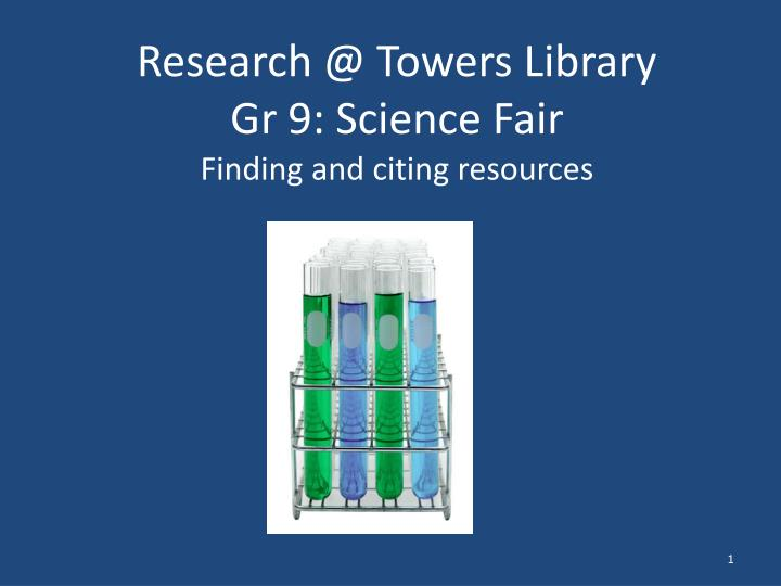 research @ towers library gr 9 science f air