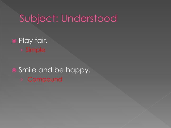 Subject: Understood