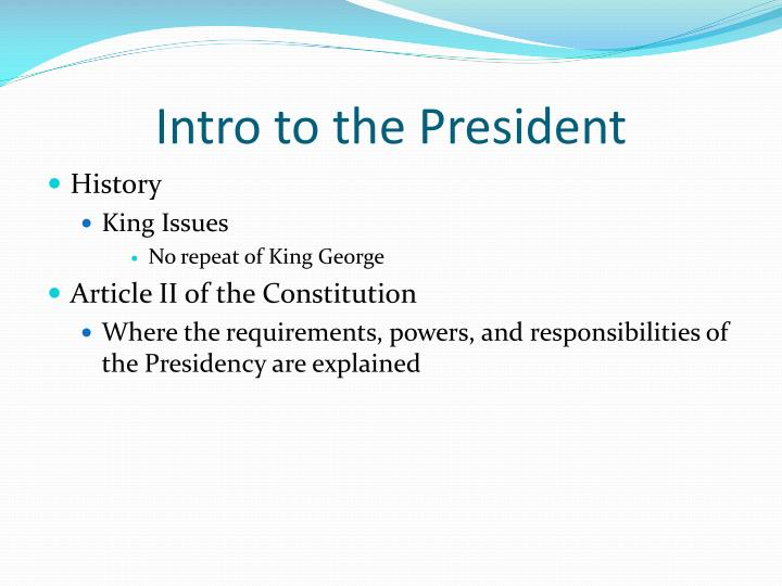 Intro to the President