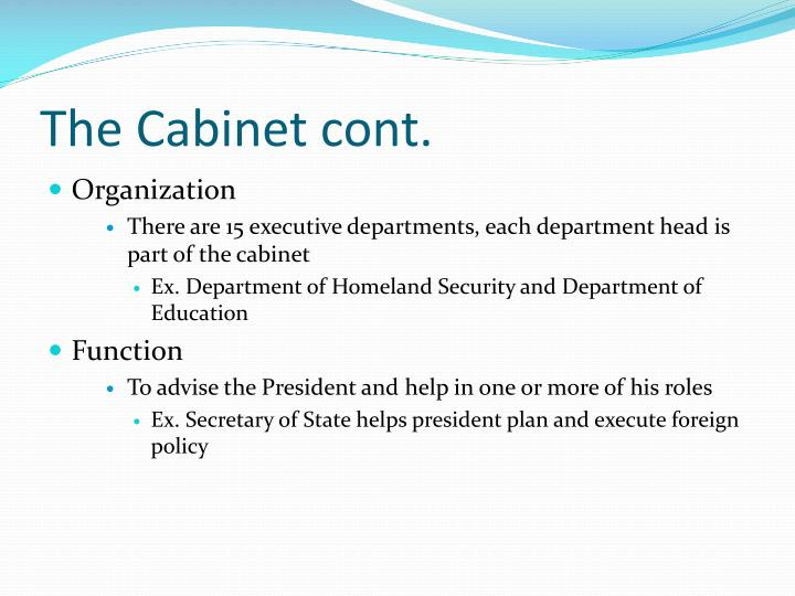 The Cabinet cont.