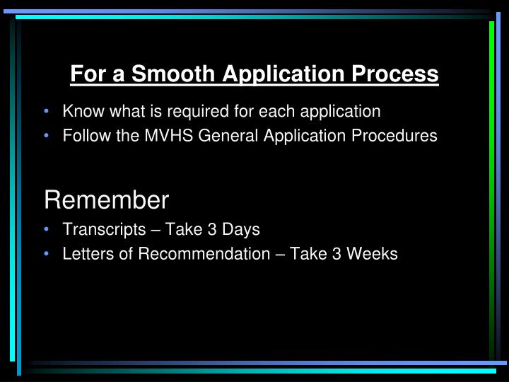 For a Smooth Application Process
