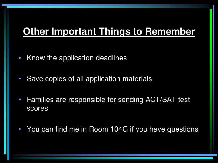 Other Important Things to Remember