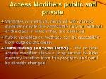 access modifiers public and private