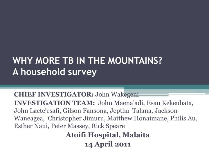 Why more tb in the mountains a household survey