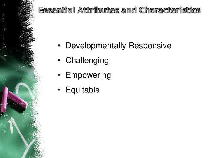 Essential Attributes and Characteristics