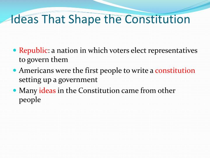 Ideas that shape the constitution