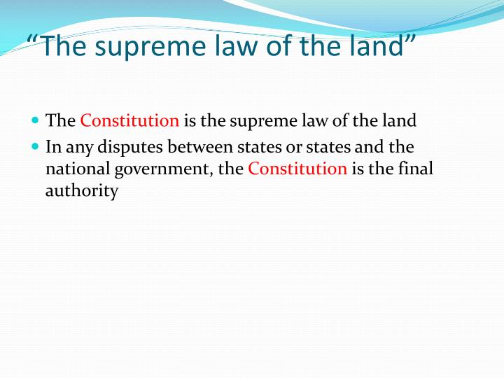 """The supreme law of the land"""