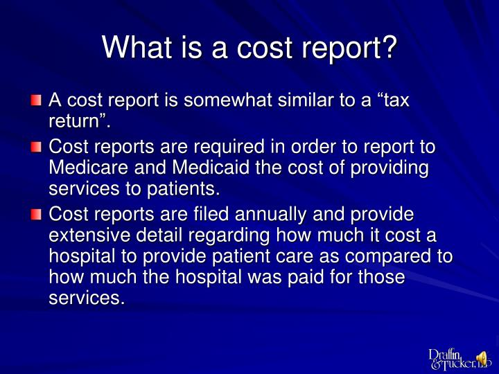 What is a cost report?