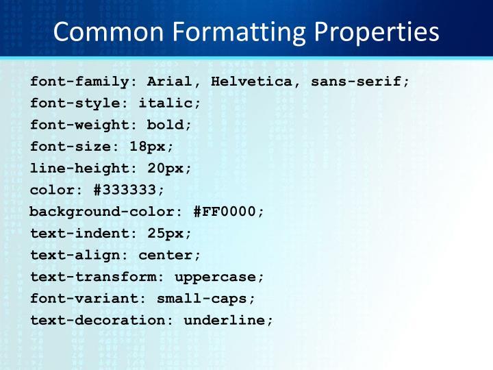 Common Formatting Properties