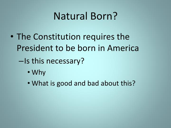 Natural Born?