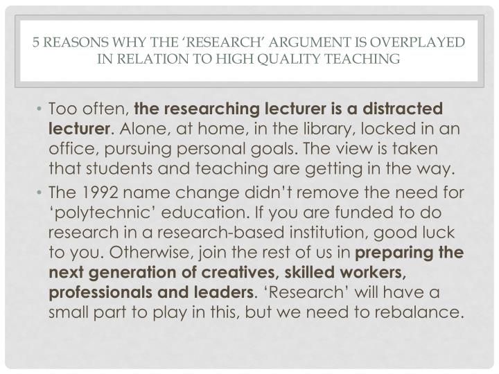5 reasons why the 'research' argument is overplayed in relation to high quality teaching