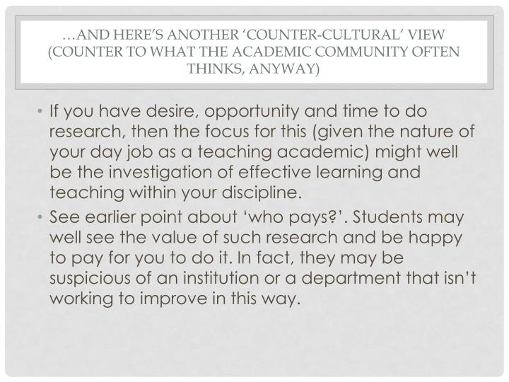 …and here's another 'counter-cultural' view (counter to what the academic community often thinks, anyway)