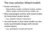 the new solution mixed models