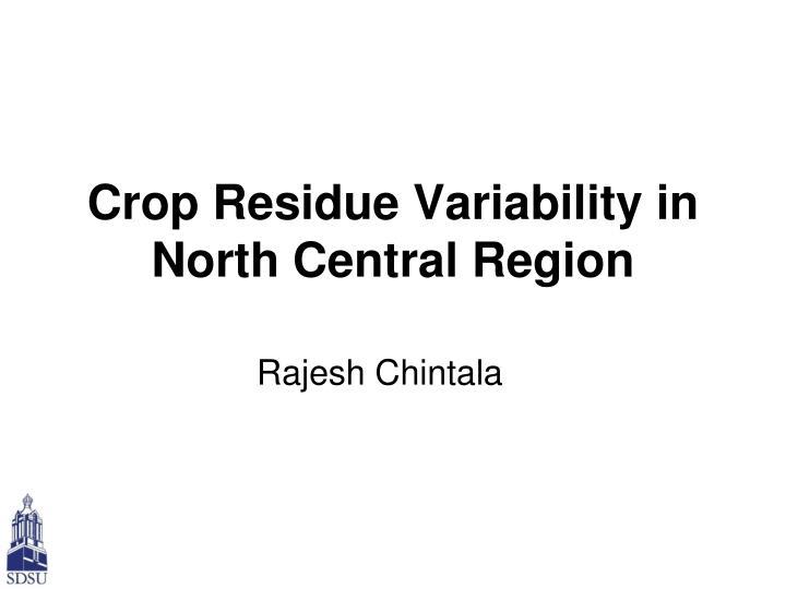 Crop Residue Variability in North Central Region