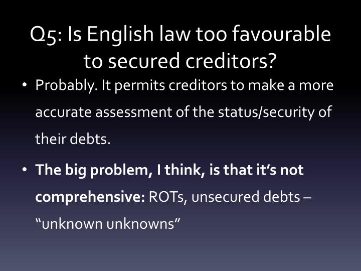 Q5: Is English law too