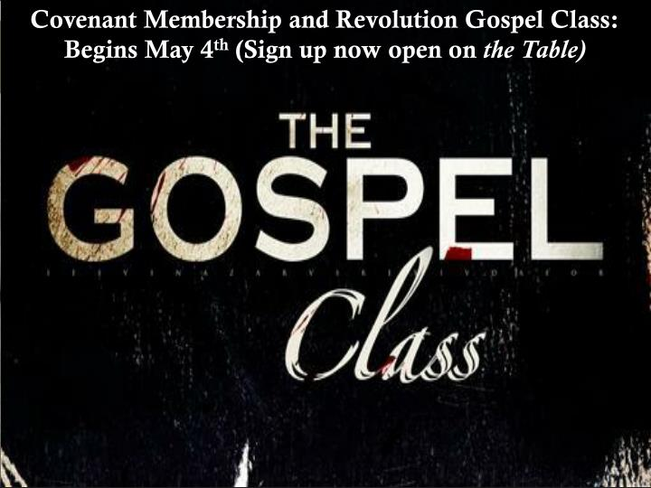 Covenant Membership and Revolution Gospel Class: